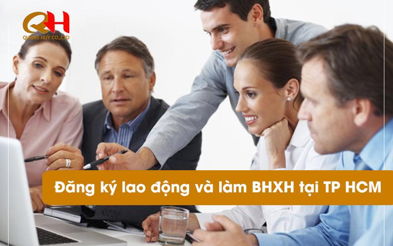 Dịch vụ đăng ký lao động và làm khai báo BHXH tại TP HCM