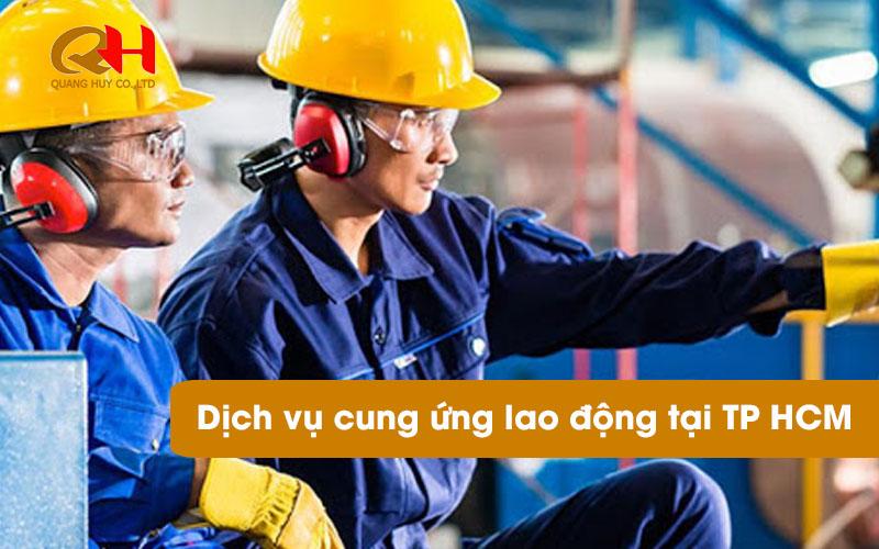 Dịch vụ cung ứng lao động tại TP HCM