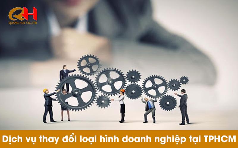 Dịch vụ chuyển đổi loại hình doanh nghiệp tại TP HCM